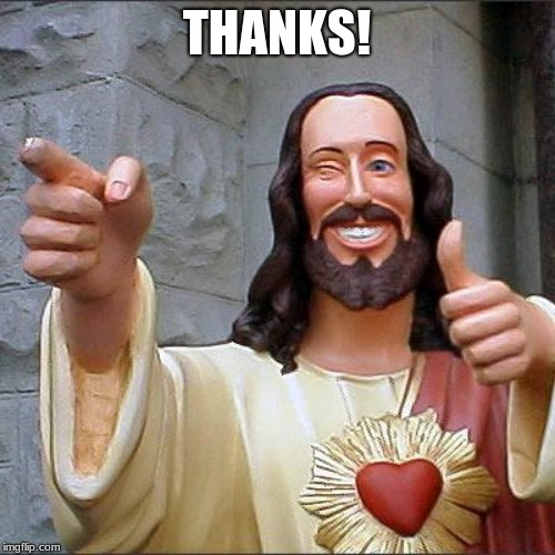Buddy Christ Meme | THANKS! | image tagged in memes,buddy christ | made w/ Imgflip meme maker