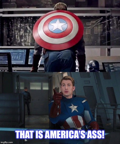 I understood that reference | THAT IS AMERICA'S ASS! | image tagged in captain america,avengers endgame,ass,avengers,america,marvel | made w/ Imgflip meme maker