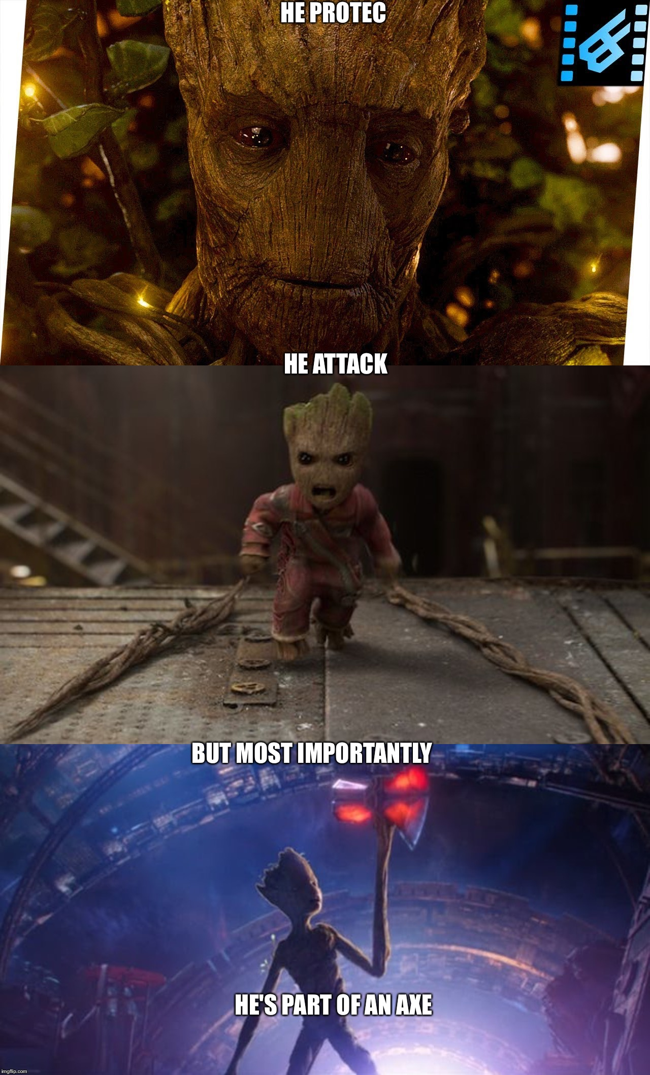 HE PROTEC HE ATTACK BUT MOST IMPORTANTLY HE'S PART OF AN AXE | image tagged in infinity war | made w/ Imgflip meme maker