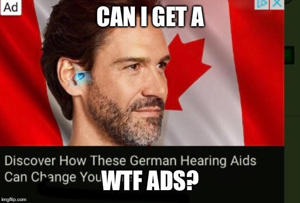 Welcome to German Canada | CAN I GET A WTF ADS? | image tagged in ads | made w/ Imgflip meme maker