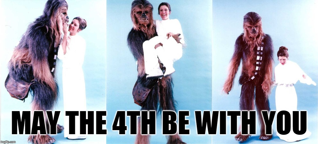 MAY THE 4th BE WITH YOU |  MAY THE 4TH BE WITH YOU | image tagged in may the 4th be with you,force,chewbacca,peter mayhew,carrie fisher | made w/ Imgflip meme maker