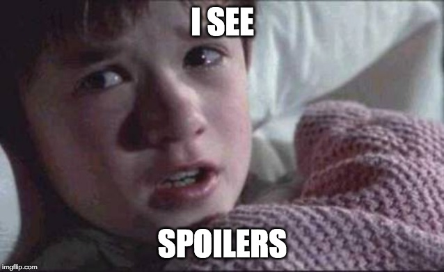 NOOOOOO | I SEE SPOILERS | image tagged in memes,i see dead people | made w/ Imgflip meme maker