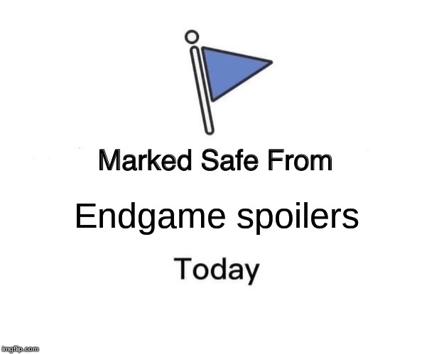 Marked Safe From | Endgame spoilers | image tagged in memes,marked safe from | made w/ Imgflip meme maker