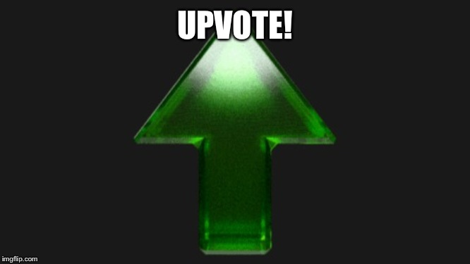 Upvote | UPVOTE! | image tagged in upvote | made w/ Imgflip meme maker