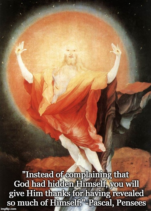 "Resurrection | ""Instead of complaining that God had hidden Himself, you will give Him thanks for having revealed so much of Himself.""-Pascal, Pensees 