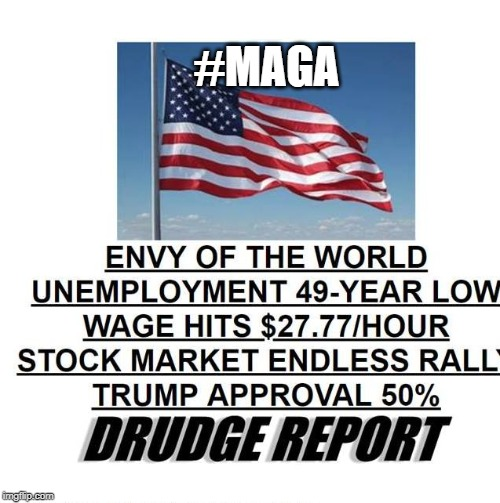 Hate On This! | #MAGA | image tagged in maga,roaring economy,donald trump,drudge report | made w/ Imgflip meme maker