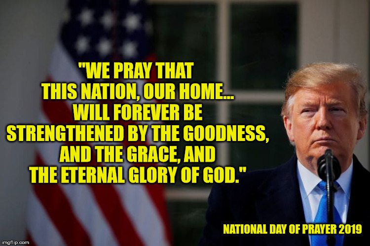 "Amen! | ""WE PRAY THAT THIS NATION, OUR HOME... WILL FOREVER BE STRENGTHENED BY THE GOODNESS, AND THE GRACE, AND THE ETERNAL GLORY OF GOD."" NATIONAL  