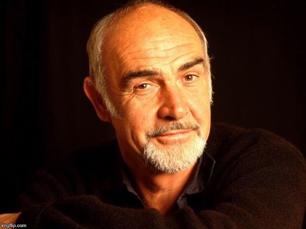 Sean Connery Of Coursh | image tagged in sean connery of coursh | made w/ Imgflip meme maker