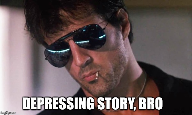 Cobra Depressed | DEPRESSING STORY, BRO | image tagged in cobra stallone,sunglasses,match in mouth | made w/ Imgflip meme maker