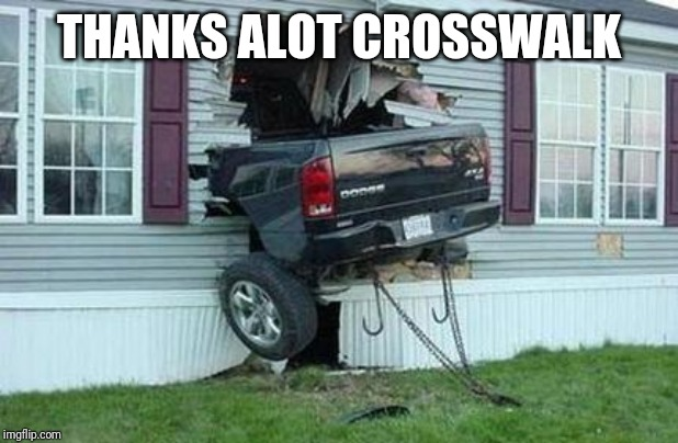 funny car crash | THANKS ALOT CROSSWALK | image tagged in funny car crash | made w/ Imgflip meme maker