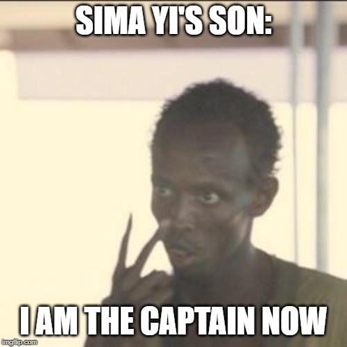 Look At Me | SIMA YI'S SON: I AM THE CAPTAIN NOW | image tagged in memes,look at me | made w/ Imgflip meme maker