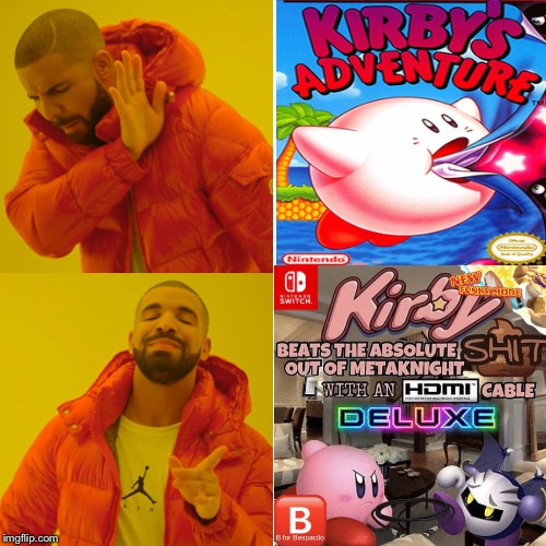 This image speaks for itself | image tagged in memes,drake hotline bling,kirby,pissed off kirby | made w/ Imgflip meme maker
