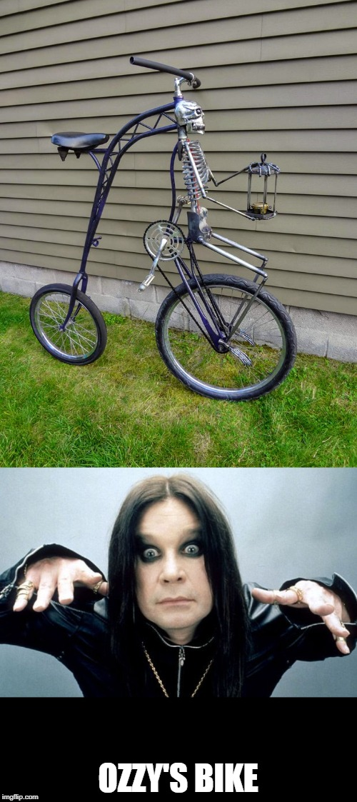 OZZY'S BIKE | image tagged in ozzy osbourne,bike | made w/ Imgflip meme maker