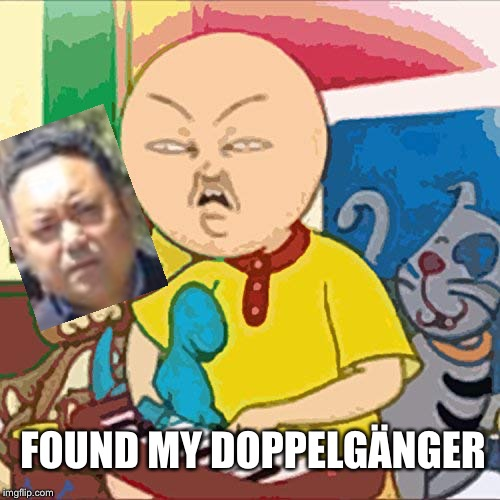 Cailou | FOUND MY DOPPELGÄNGER | image tagged in caillou,sonam topgay tashi | made w/ Imgflip meme maker