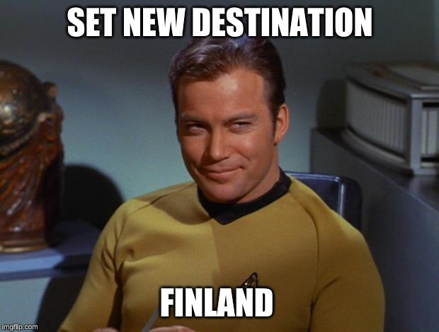 Kirk Smirk | SET NEW DESTINATION FINLAND | image tagged in kirk smirk | made w/ Imgflip meme maker