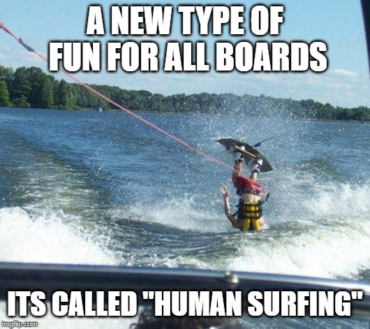 "Nailed It |  A NEW TYPE OF FUN FOR ALL BOARDS; ITS CALLED ""HUMAN SURFING"" 