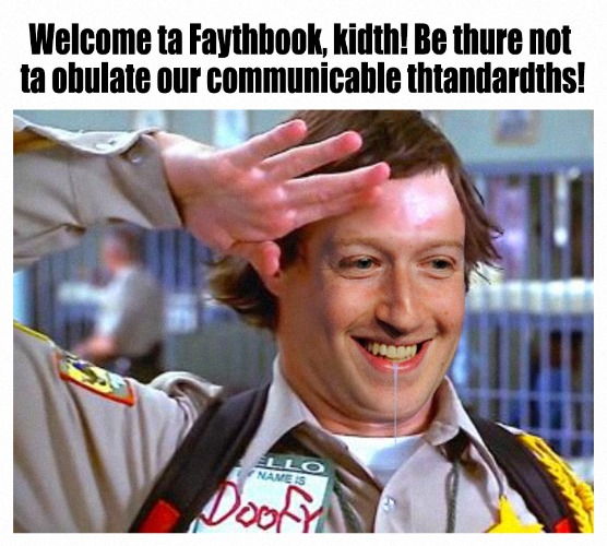 Special Officer Doofy: The Keeper Of The Thtandard | image tagged in mark zuckerberg,facebook,scary movie,special officer doofy,community standards,funny meme | made w/ Imgflip meme maker