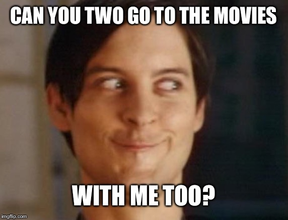 Two, To, and Too | CAN YOU TWO GO TO THE MOVIES WITH ME TOO? | image tagged in memes,spiderman peter parker,puns,bad,grammar,english | made w/ Imgflip meme maker