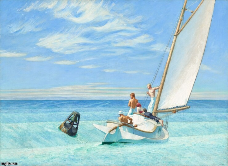 Ground Swell | image tagged in national gallery of art,edward hopper,sailing | made w/ Imgflip meme maker