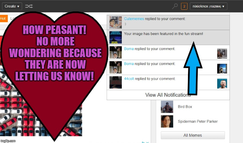 Thanks Imgflip! This is a lovely change! | HOW PEASANT! NO MORE WONDERING BECAUSE THEY ARE NOW LETTING US KNOW! | image tagged in nixieknox,wonder no more,thanks,memes | made w/ Imgflip meme maker