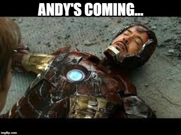 Avengers: Andy's Coming | ANDY'S COMING... | image tagged in memes,avengers,infinity war,iron man,toy story | made w/ Imgflip meme maker