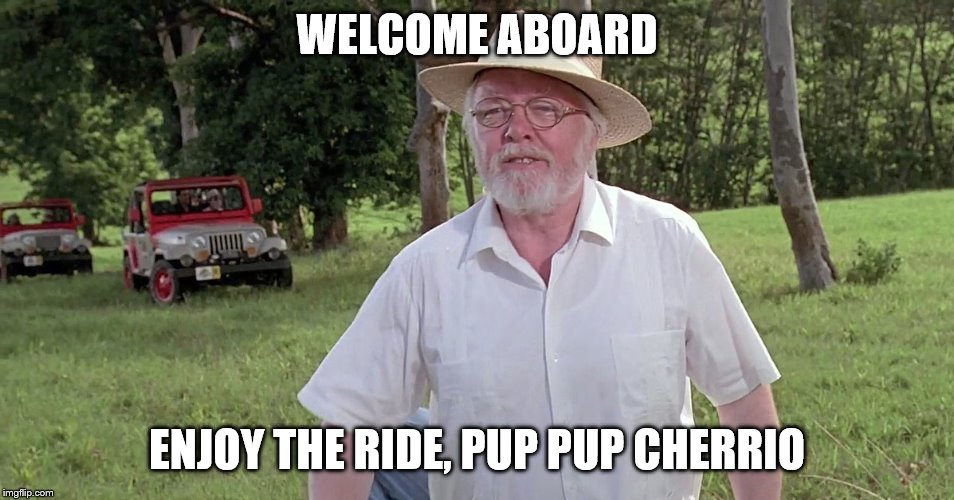 to all our new meme creators | WELCOME ABOARD ENJOY THE RIDE, PUP PUP CHERRIO | image tagged in welcome to imgflip | made w/ Imgflip meme maker