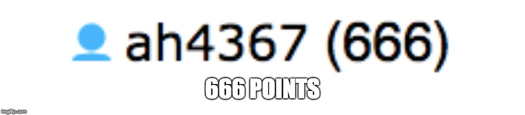 666 POINTS | made w/ Imgflip meme maker