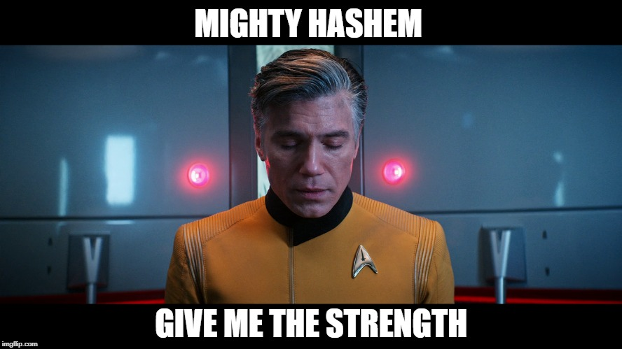 MIGHTY HASHEM GIVE ME THE STRENGTH | image tagged in jesus,strength,star trek discovery | made w/ Imgflip meme maker