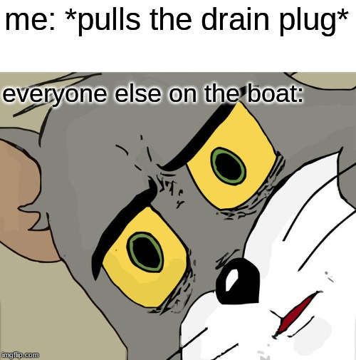 "i'm letting the water ""out"" 
