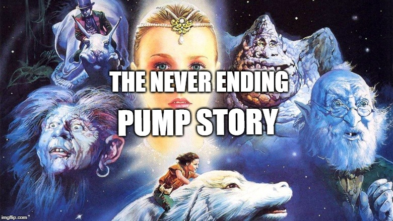 PUMP STORY; THE NEVER ENDING | made w/ Imgflip meme maker
