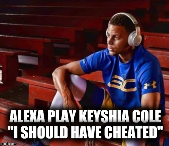 All True Man | image tagged in stephen curry,nba memes,cheating husband | made w/ Imgflip meme maker