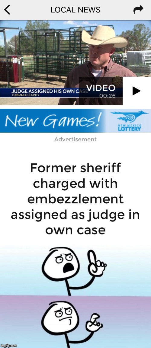 Taking the law into your own hands...literally! | image tagged in judge,new mexico,sheriff,embezzlement,crime | made w/ Imgflip meme maker