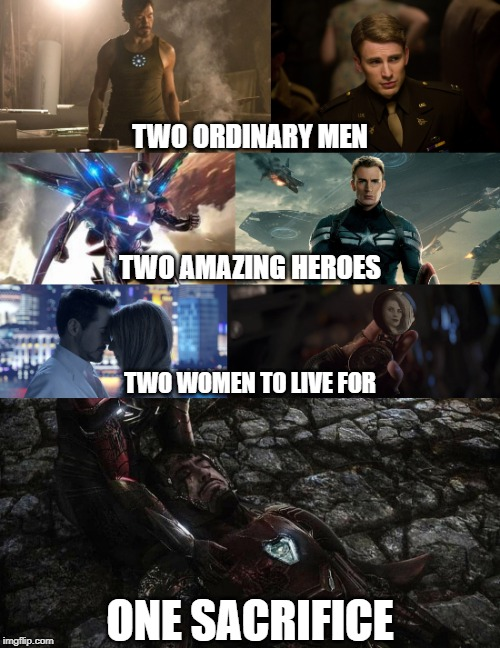 One Sacrifice | TWO ORDINARY MEN TWO AMAZING HEROES TWO WOMEN TO LIVE FOR ONE SACRIFICE | image tagged in memes,avengers,spoilers | made w/ Imgflip meme maker