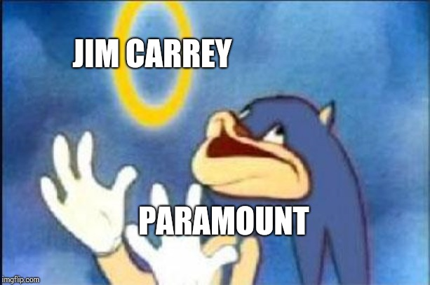 Sonic derp | JIM CARREY PARAMOUNT | image tagged in sonic derp | made w/ Imgflip meme maker