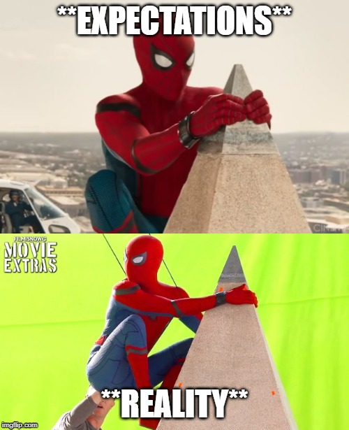 Spider-man Homecomeing-Expectations v reality..so sad | **EXPECTATIONS** **REALITY** | image tagged in spiderman,expectation vs reality,funny memes | made w/ Imgflip meme maker