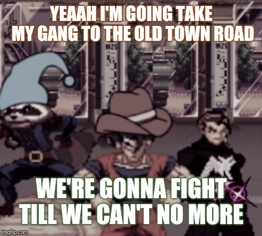 Old hero road | YEAAH I'M GOING TAKE MY GANG TO THE OLD TOWN ROAD WE'RE GONNA FIGHT TILL WE CAN'T NO MORE | image tagged in old hero road,dragon ball z,marvel comics | made w/ Imgflip meme maker