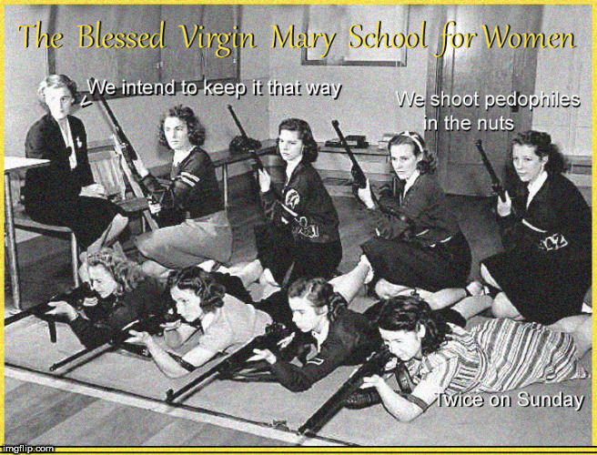 Blessed Virgin Mary School for Women | image tagged in virgins,lol so funny,funny memes,girls with guns,funny meme,meme | made w/ Imgflip meme maker