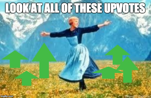 Look At All These | LOOK AT ALL OF THESE UPVOTES | image tagged in memes,look at all these,upvote | made w/ Imgflip meme maker