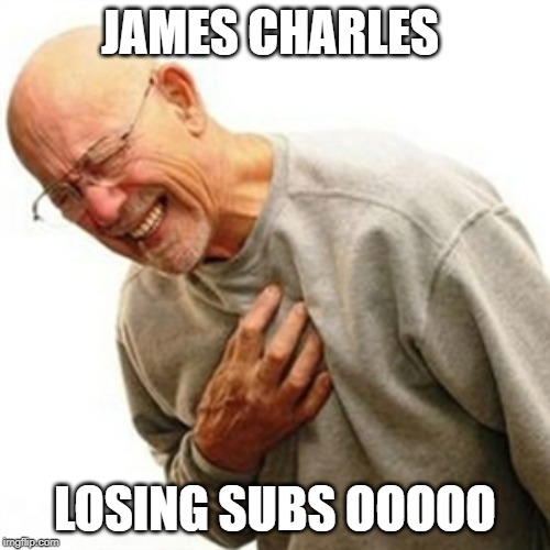 Right In The Childhood | JAMES CHARLES LOSING SUBS OOOOO | image tagged in memes,right in the childhood | made w/ Imgflip meme maker