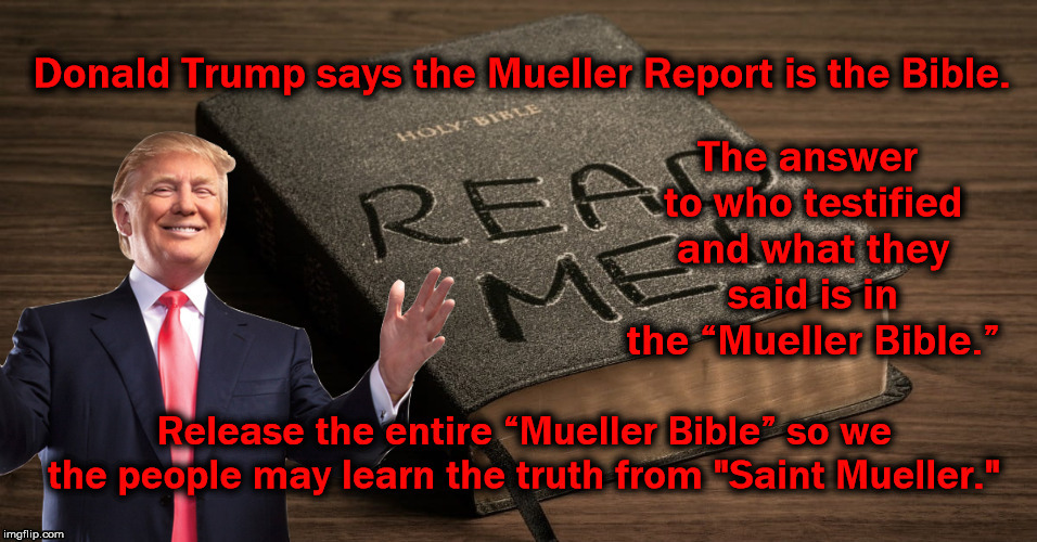 Mueller Bible For The People | image tagged in donald trump,mueller report,mueller bible,liegate,god bless america,republican party | made w/ Imgflip meme maker