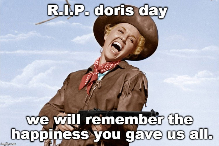 doris day was so much fun to watch and hear. a real genuine talented fine person. 97 | R.I.P. doris day we will remember the happiness you gave us all. | image tagged in doris day rifle,be happy,biography,meme this,classic talent | made w/ Imgflip meme maker
