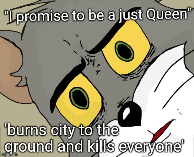 "I will be a just Queen... | ""I promise to be a just Queen"" 'burns city to the ground and kills everyone' 