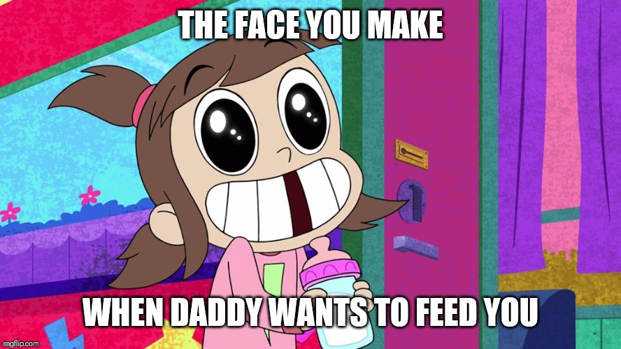 Audrey's daddy kink |  THE FACE YOU MAKE; WHEN DADDY WANTS TO FEED YOU | image tagged in memes,harvey street kids,daddy issues | made w/ Imgflip meme maker