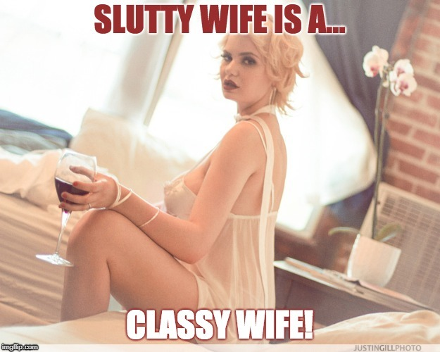 image tagged in hot wife,cuckold,slut pride | made w/ Imgflip meme maker