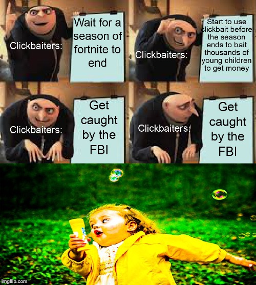 That's what they get | image tagged in gru's plan,clickbait | made w/ Imgflip meme maker