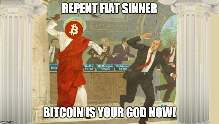 REPENT FIAT SINNER BITCOIN IS YOUR GOD NOW! | made w/ Imgflip meme maker