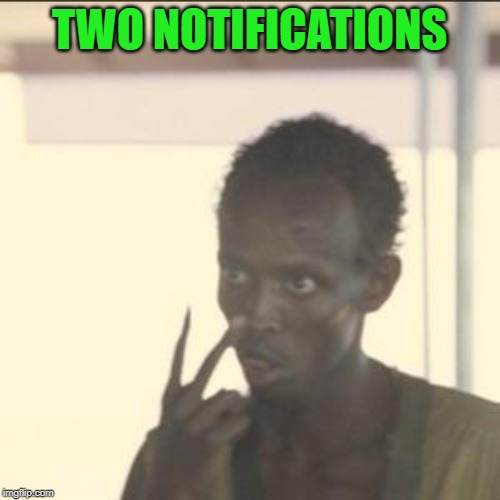 Look At Me Meme | TWO NOTIFICATIONS | image tagged in memes,look at me | made w/ Imgflip meme maker