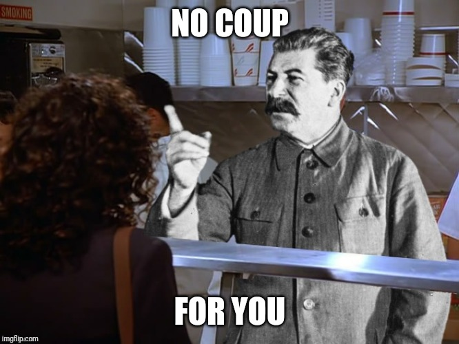 NO COUP FOR YOU | made w/ Imgflip meme maker