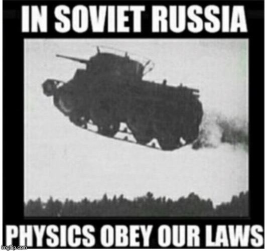 Soviet Russia style | image tagged in soviet russia | made w/ Imgflip meme maker