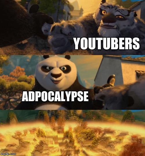 YOUTUBERS ADPOCALYPSE | image tagged in kung fu panda counterpt | made w/ Imgflip meme maker